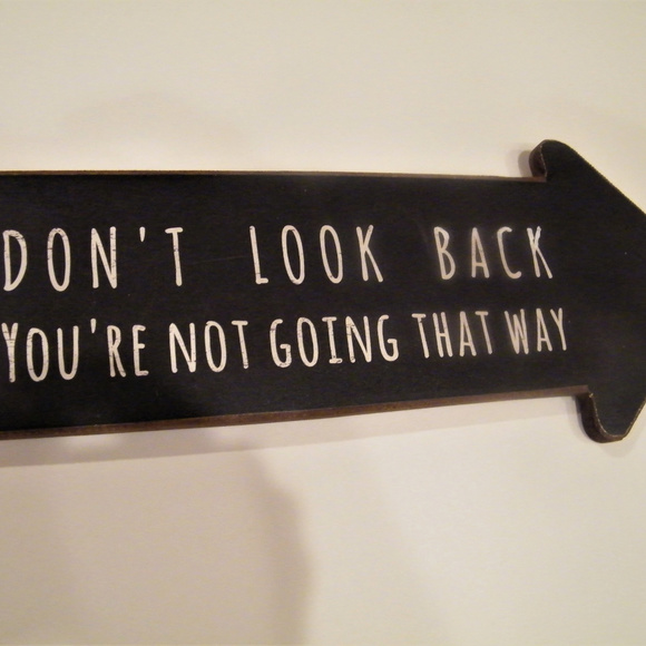 Other - Graduation SIGN Dont look back not going that way